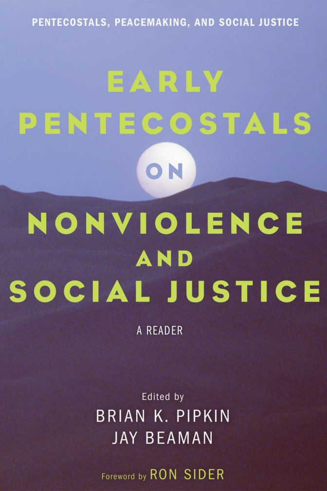 New Book: Early Pentecostals on Nonviolence and Social Justice